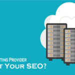 How Does Changing to a New Hosting Provider Affect Your SEO?