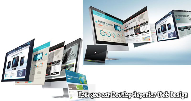 How you can Develop Superior Web Design